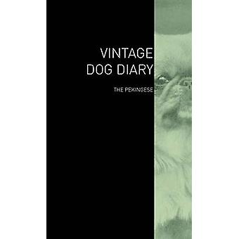 The Vintage Dog Diary  The Pekingese by Various