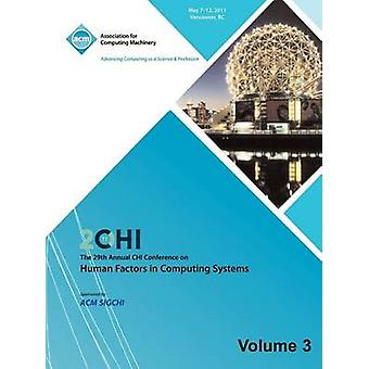 SIGCHI 2011  The 29th Annual CHI Conference on Human Factors in Computing Systems Vol 3 by CHI 11 Conference Committee