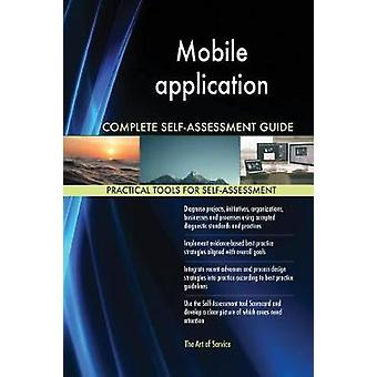 Mobile application Complete SelfAssessment Guide by Blokdyk & Gerardus