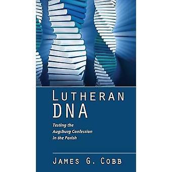 Lutheran DNA by Cobb & James G.