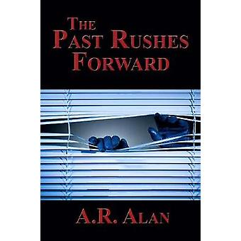 The Past Rushes Forward by Alan & A.R.