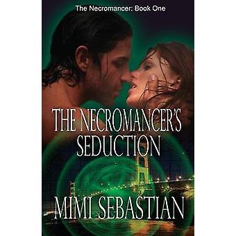 The Necromancers Seduction by Sebastian & Mimi
