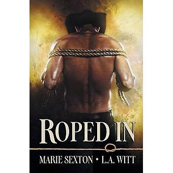 Roped In by Sexton & Marie