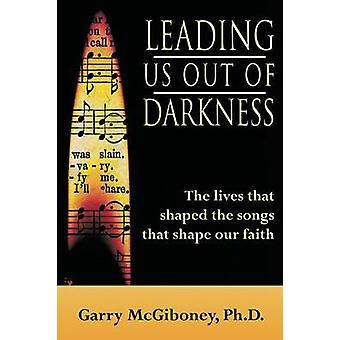 Leading Us Out of Darkness by McGiboney & Garry