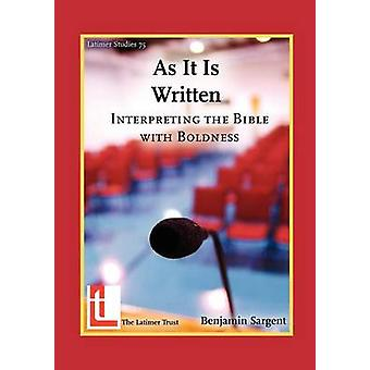 As It Is Written Interpreting the Bible with Boldness by Sargent & Benjamin