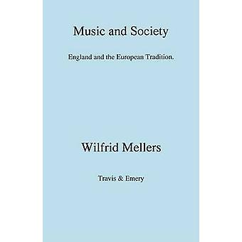 Music and Society. England and the European Tradition by Mellers & Wilfrid