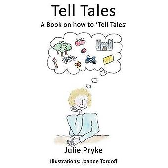 Tell Tales A Book on how to Tell Tales by Pryke & Julie