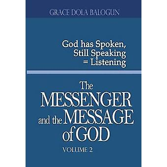 The Messenger and the Message of God Volume 2 by Balogun & Grace Dola