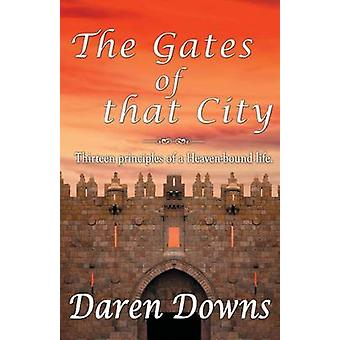 The Gates of that City by Downs & Daren