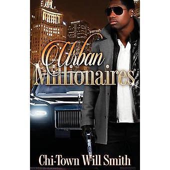 Urban Millionaires by Smith & Willie