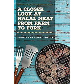 A Closer Look at Halal Meat From Farm to Fork by Abdullah & Mohammad