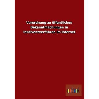 Verordnung Zu Offentlichen Bekanntmachungen in Insolvenzverfahren Im Internet by Ohne Autor