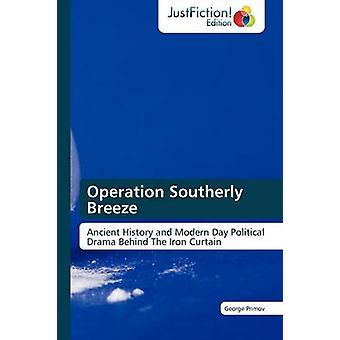 Operation Southerly Breeze by Primov & George
