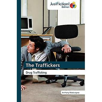The Traffickers by Modungwo & Anthony