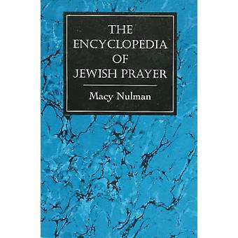 Encyclopedia of Jewish Prayer The Ashkenazic and Sephardic Rites by Nulman & M.