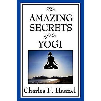 Die erstaunlichen Geheimnisse des Yogi von Haanel & Charles F.
