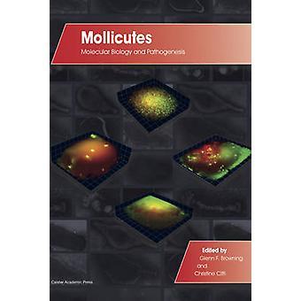 Mollicutes Molecular Biology and Pathogenesis by Browning & Glenn F