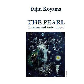 The pearlTorment and ardent love by Koyama & Yujin