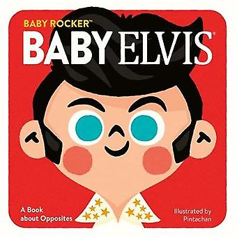 Baby Elvis - A Book about Opposites by Running Press - 9780762469789 B
