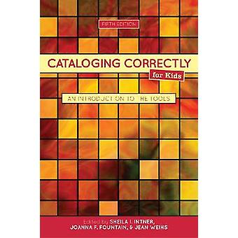 Cataloging Correctly for Kids - An Introduction to the Tools (5th Revi