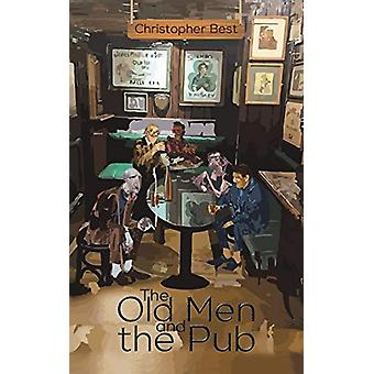 The Old Men and the Pub by Christopher Best - 9781528934299 Book