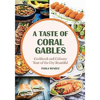 A Taste of Coral Gables - Cookbook and Culinary Tour of the City Beaut