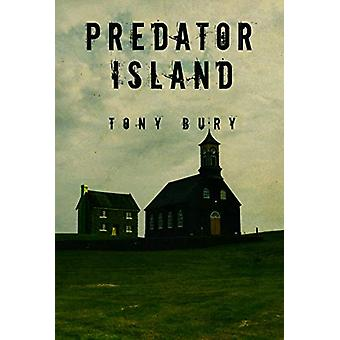 Predator Island by Tony Bury - 9781784654641 Book