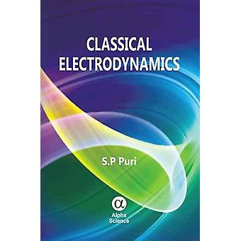 Classical Electrodynamics by S. P. Puri - 9781842656587 Book