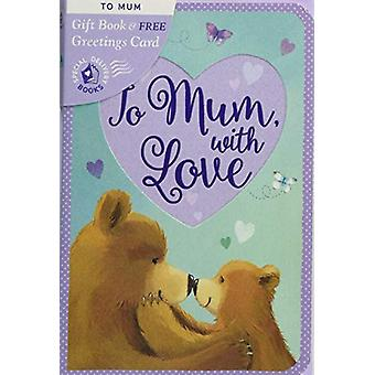 To Mum - with Love by Alison Edgson - 9781848698512 Book