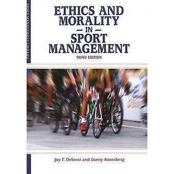 Ethics & Morality in Sport Management (3rd Revised edition) by Joy T.