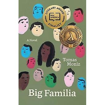 Big Familia - A Novel by Tomas Moniz - 9781946724229 Book
