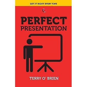PERFECT PRESENTATION by Terry O'Brien - 9788129145390 Book