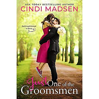 Just One of the Groomsmen by Cindi Madsen - 9781640634312 Book