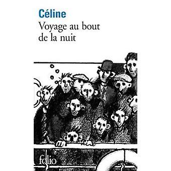 Voyage Au Bout De La Nuit by Louis-Ferdinand Celine - 9782070360284 B