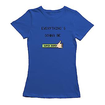 Everything's Gonna Be Super Graphic Women's T-shirt