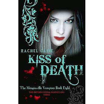 Kiss of Death by Rachel Caine - 9780749007843 Book