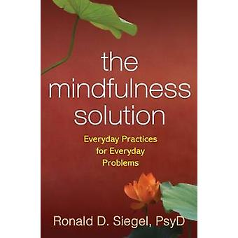 Mindfulness Solution by Ronald D Siegel