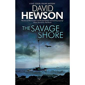 The Savage Shore - An Italian mystery by David Hewson - 9781780295886