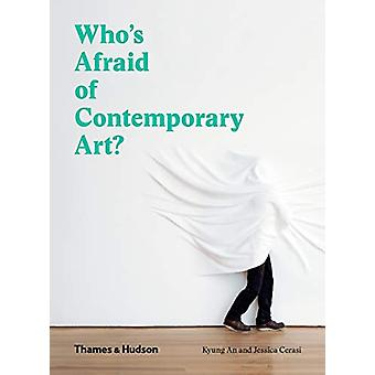 Who's Afraid of Contemporary Art? by Kyung An - 9780500295731 Book