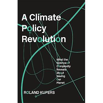 Climate Policy Revolution by Roland Kupers
