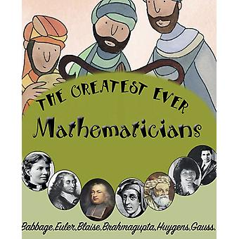 The Greatest Ever Mathematicians by Law & FeliciaTaylor & Saranne