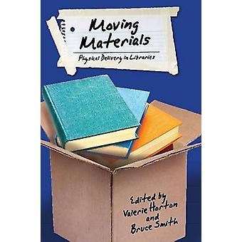 Moving Materials - Physical Delivery in Libraries by Valerie Horton -