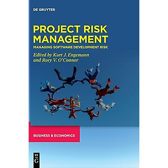 Project Risk Management by Edited by Kurt J Engemann & Edited by Rory V O connor