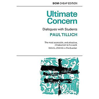 Ulimate Concern - Dialogue with Students by Paul Tillich - 97803340461
