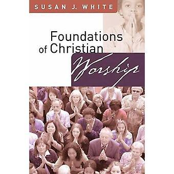 Grunnlaget for kristen tilbedelse av Susan J. White - 9780664229245 Bo