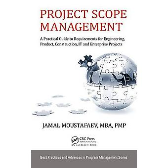 Project Scope Management - A Practical Guide to Requirements for Engin