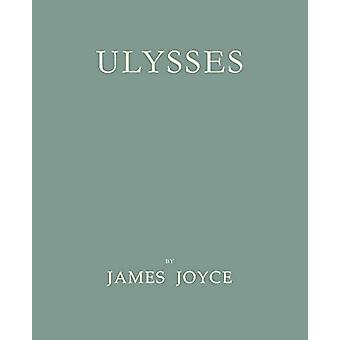 Ulysses [Facsimile of 1922 First Edition] by James Joyce - 9781614271
