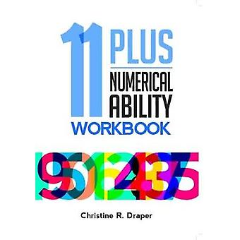 11 Plus Numerical Ability Workbook by Christine Draper - 978190998615