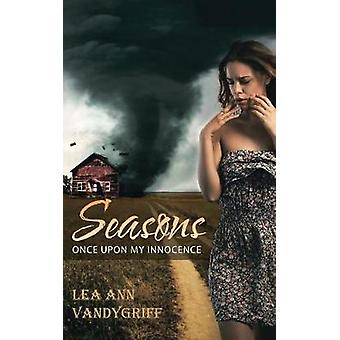 Seasons - Once Upon My Innocence by Lea Ann Vandygriff - 9781973602422