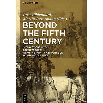 Beyond the Fifth Century - Interactions with Greek Tragedy from the Fo